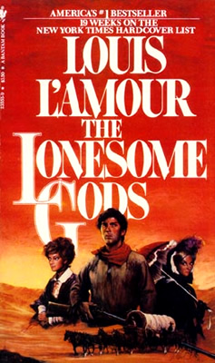 The Lonesome Gods A Novel By Louis Lamour
