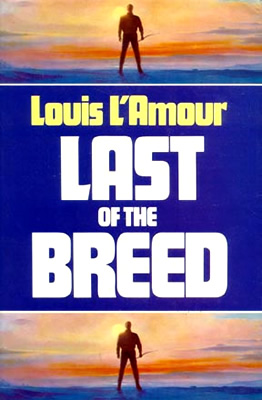 a story of survival in last of the breed by louis lamour Last of the breed by louis l'amour  louis l'amour tells the story of logan sackett,  louis lamour said that the west was no.