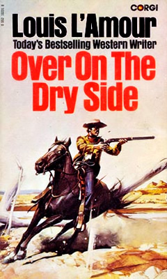 Over On The Dry Side A Novel By Louis L Amour