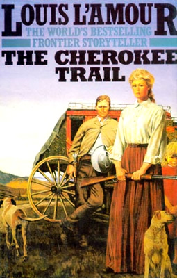 The Cherokee Trail A Novel By Louis L Amour