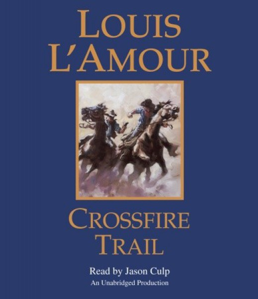 Crossfire Trail - Audio: Unabridged | The Official Louis L ...