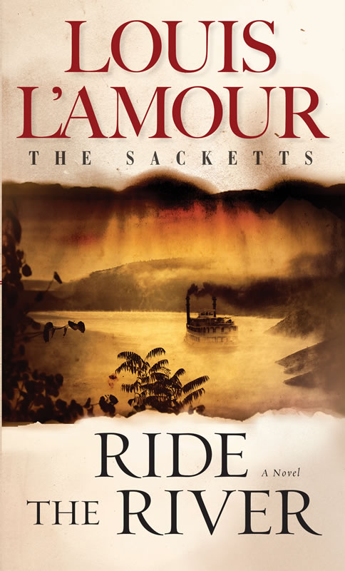 Ride the River - A Sackett novel by Louis L'Amour