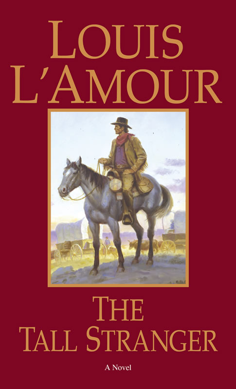 The Tall Stranger A Novel By Louis L Amour